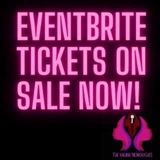 Vagina Monologues Online Tickets Now on Sale!